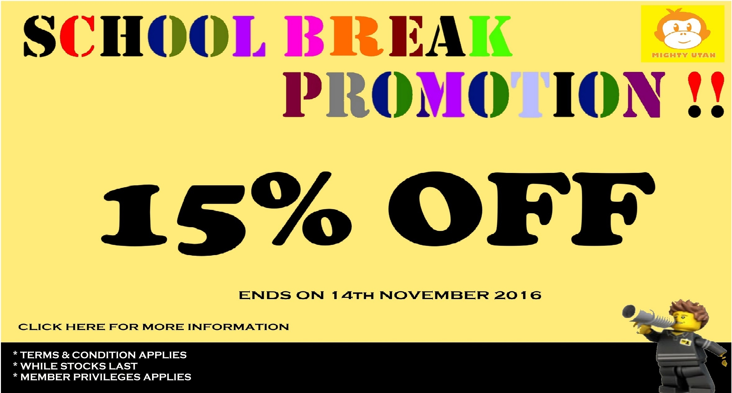 SCHOOL BREAK PROMOTION 15% OFF